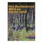 Het Deelerwoud – Wild en bijster land